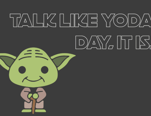Happy Talk Like Yoda Day!